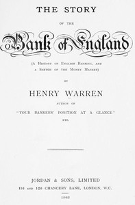 Cover of The Story of the Bank of England (A History of English Banking, and a Sketch of the Money Market)