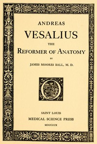 Cover of Andreas Vesalius, the Reformer of Anatomy