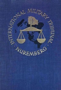 Cover of Trial of the Major War Criminals Before the International Military Tribunal, Nuremburg, 14 November 1945-1 October 1946, Volume 09