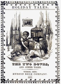 The Two Doves, and Other Tales.Holiday tales, translated from the German.