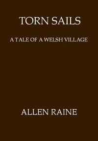 Torn Sails: A Tale of a Welsh Village