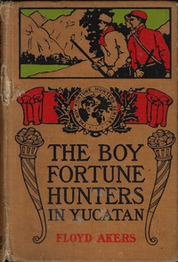 Cover of The Boy Fortune Hunters in Yucatan