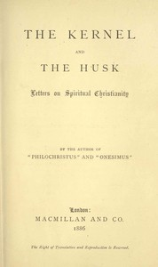 The Kernel and the Husk: Letters on Spiritual Christianity