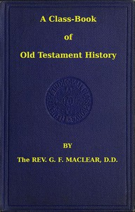 Cover of A Class-Book of Old Testament History