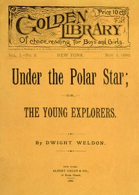 Cover of Under the Polar Star; or, The Young Explorers