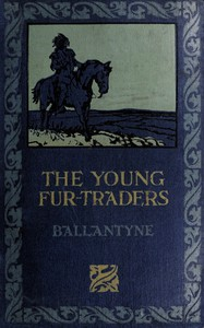 Cover of Snowflakes and Sunbeams; Or, The Young Fur-traders: A Tale of the Far North