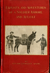 Cover of Exploits and Adventures of a Soldier Ashore and Afloat