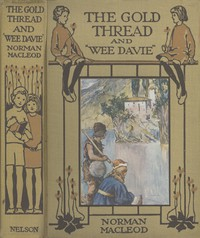 Cover of The Gold Thread; and, Wee Davie: Two Stories for the Young