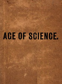 Cover of The Age of Science: A Newspaper of the Twentieth Century