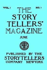 The Story Tellers' Magazine, Vol. I, No. 1, June 1913