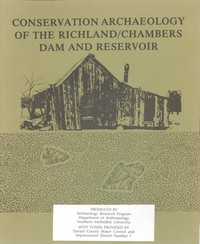 Conservation Archaeology of the Richland/Chambers Dam and Reservoir