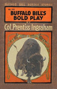 Cover of Buffalo Bill's Bold Play; Or, The Tiger of the Hills
