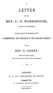 """Cover of A Letter to the Rev. C. N. Wodehouse, Canon of Norwich; occasioned byhis late pamphlet, entitled """"Subscription the Disgrace of the EnglishChurch"""""""