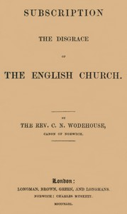 Cover of Subscription the disgrace of the English Church [1st edition]