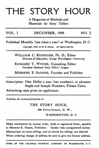 The Story Hour, Vol. I, No. 2, December, 1908 A Magazine of Methods and Materials for Story Tellers