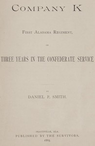 Company K, First Alabama Regiment; or, Three Years in the Confederate Service