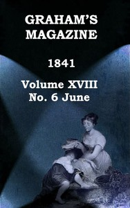 Graham's Magazine, Vol. XVIII, No. 6, June 1841