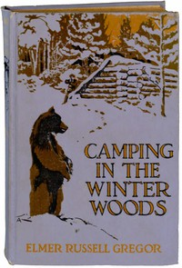 Camping in the Winter Woods: Adventures of Two Boys in the Maine Woods