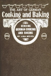 Cover of The Art of German Cooking and BakingRevised and Enlarged Edition