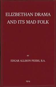 Cover of Elizabethan Drama and Its Mad FolkThe Harness Prize Essay for 1913