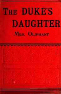 The Duke's Daughter; and, The Fugitives; vol. 1/3
