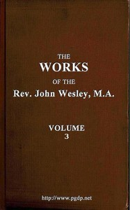 The Works of the Rev. John Wesley, Vol. 03 (of 32)