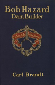 Bob Hazard, Dam Builder