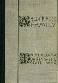 Cover of A Blockaded Family: Life in Southern Alabama during the Civil War