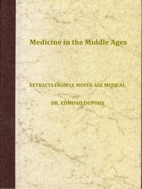 """Cover of Medicine in the Middle Ages Extracts from """"Le Moyen Age Medical"""" by Dr. Edmond Dupouy; translated by T. C. Minor"""