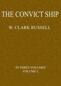 The Convict Ship, Volume 1 (of 3)