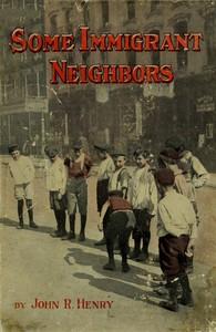 Some Immigrant Neighbors