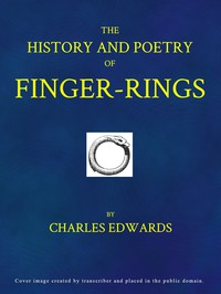 The History and Poetry of Finger-rings