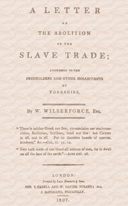 A Letter on the Abolition of the Slave TradeAddressed to the freeholders and other inhabitants of Yorkshire