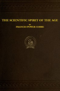 Cover of The Scientific Spirit of the Age, and Other Pleas and Discussions
