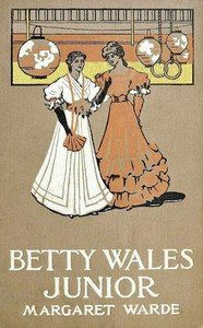 Cover of Betty Wales, Junior: A Story for Girls