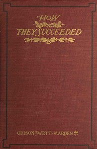 Cover of How They Succeeded: Life Stories of Successful Men Told by Themselves