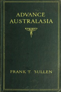 Cover of Advance Australasia: A Day-to-Day Record of a Recent Visit to Australasia. Second Edition.