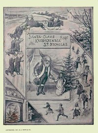 Santa Claus, Kriss Kringle, or St. NicholasFully Illustrated.