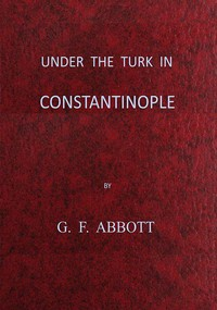 Cover of Under the Turk in Constantinople: A record of Sir John Finch's Embassy, 1674-1681