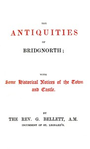 Cover of The Antiquities of Bridgnorth; With Some Historical Notices of the Town and Castle