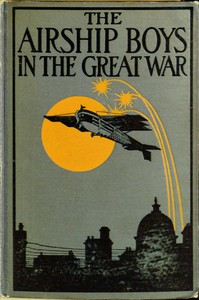 The Airship Boys in the Great War; or, The Rescue of Bob Russell