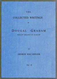 """Cover of The Collected Writings of Dougal Graham, """"Skellat"""" Bellman of Glasgow, Vol. 2 of 2"""