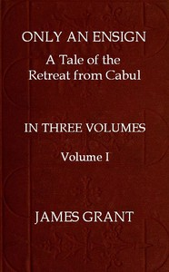 Cover of Only an Ensign: A Tale of the Retreat from Cabul, Volume 1 (of 3)