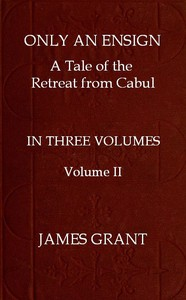 Cover of Only an Ensign: A Tale of the Retreat from Cabul, Volume 2 (of 3)