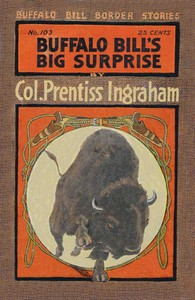 Buffalo Bill's Big Surprise; Or, The Biggest Stampede on Record