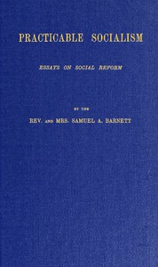 Practicable Socialism: Essays on Social Reform