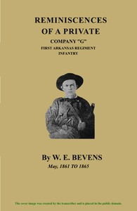 """Reminiscences of a Private, Company """"G"""", First Arkansas Regiment Infantry: May, 1861 to 1865"""
