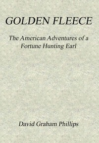 Golden Fleece: The American Adventures of a Fortune Hunting Earl