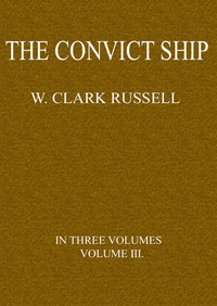 The Convict Ship, Volume 3 (of 3)