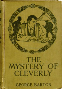The Mystery of Cleverly: A Story for Boys